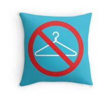 No Wire Hangers EVER Throw Pillow