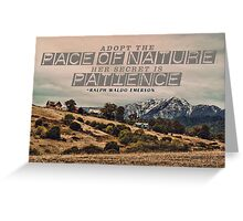 Adopt The Pace of Nature Greeting Card