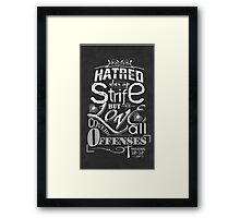 Hatred Stirs Up Strife But Love Covers All Offenses Framed Print