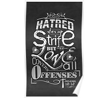 Hatred Stirs Up Strife But Love Covers All Offenses Poster
