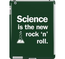 Science is the new rock 'n' roll iPad Case/Skin