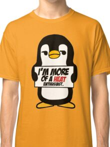Sarcastic Penguin - The Heat Classic T-Shirt