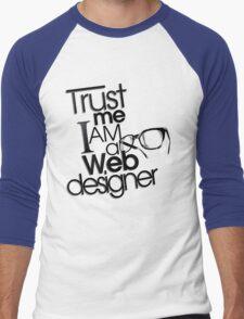 Trust Me I am a Web Designer Men's Baseball ¾ T-Shirt