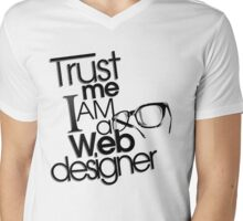 Trust Me I am a Web Designer Mens V-Neck T-Shirt