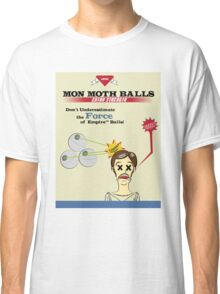 Mon Moth Balls  Classic T-Shirt
