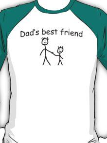 Dad's best friend T-Shirt