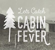 CABIN FEVER by cabinsupplyco