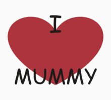 I love my Mummy by Steven de Santa-ana