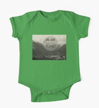 We Are What We Make Of This Planet One Piece - Short Sleeve