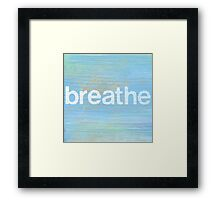 Breathe inspirational art Framed Print