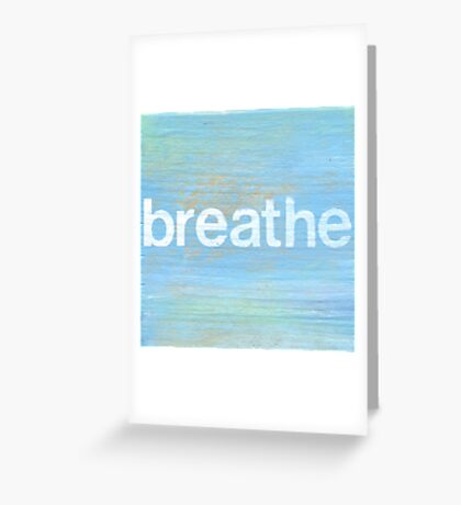 Breathe inspirational art Greeting Card