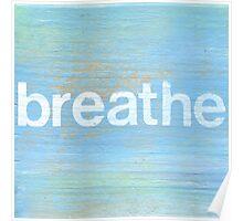 Breathe inspirational art Poster