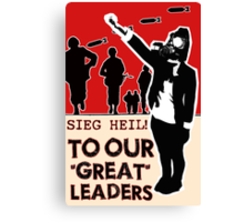 "Dear, Our ""Great"" Leaders Canvas Print"