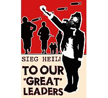 """Dear, Our """"Great"""" Leaders Photographic Print"""