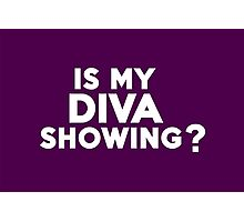 Is my diva showing? Photographic Print