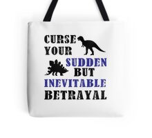 Curse Your Sudden But Inevitable Betrayal Tote Bag