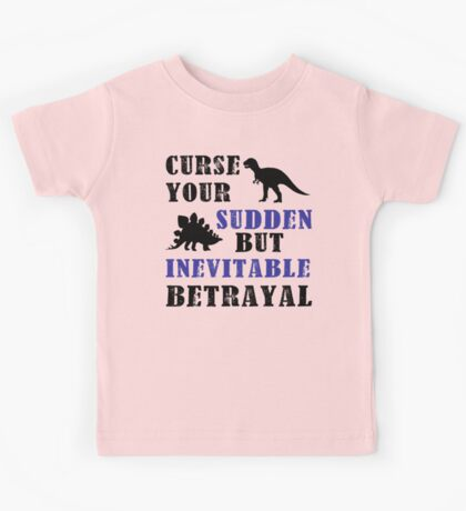 Curse Your Sudden But Inevitable Betrayal Kids Tee