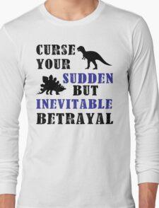 Curse Your Sudden But Inevitable Betrayal Long Sleeve T-Shirt
