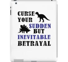 Curse Your Sudden But Inevitable Betrayal iPad Case/Skin