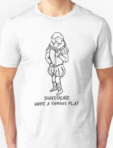 Shakespeare wrote a famous play T-Shirt