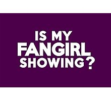 Is my fangirl showing? Photographic Print
