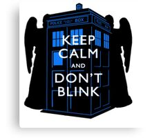 Keep Calm & Don't Blink Canvas Print