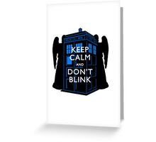 Keep Calm & Don't Blink Greeting Card