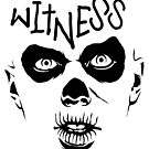 Witness by butcherbilly