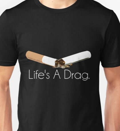 Life's A Drag - White Text T-Shirt