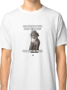 The Banks Took Your Land? That Must Be Tough Classic T-Shirt