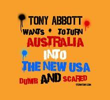 Tony Abbotts Australia Unisex T-Shirt