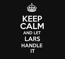 Keep calm and let Lars handle it! T-Shirt