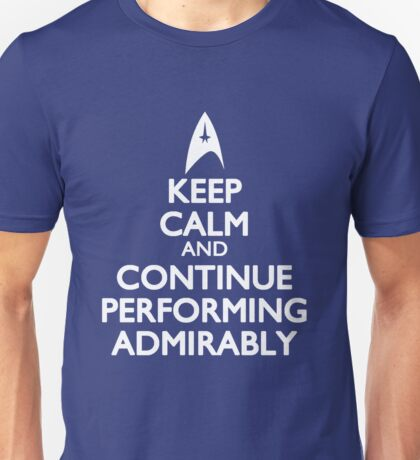Continue Performing Admirably Unisex T-Shirt