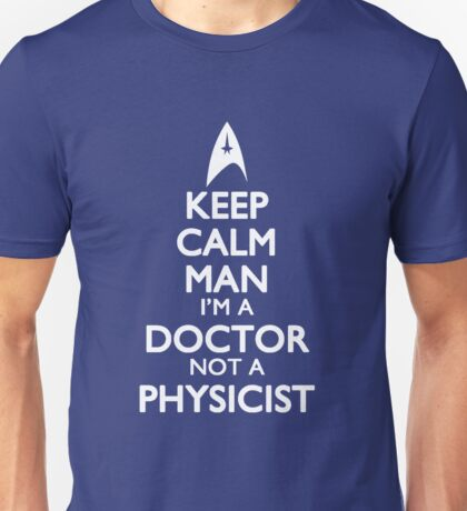 I'm a Doctor Not a Physicist Unisex T-Shirt