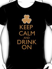 Keep Calm And Drink On - Tshirts & Hoodies  T-Shirt