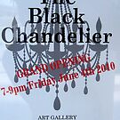 The Black Chandelier -- GRAND OPENING -- June 4 2010 by ChandelierNoir