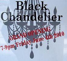 The Black Chandelier -- GRAND OPENING -- June 4 2010 by ChandelierNoir