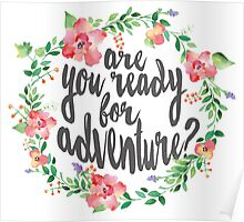 Watercolor Flower Wreath Ready For Adventure Poster