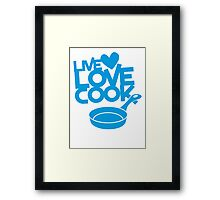 LIVE LOVE COOK with saucepan Framed Print