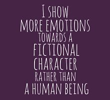 show more emotions towards a fictional character rather than a human being (white) Womens Fitted T-Shirt