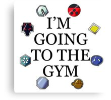 I'm Going To The Gym - Johto Canvas Print