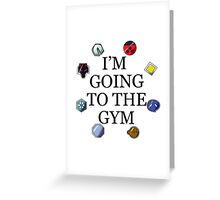I'm Going To The Gym - Johto Greeting Card