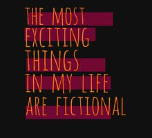 the most exciting things in my life are fictional #2 Womens Fitted T-Shirt