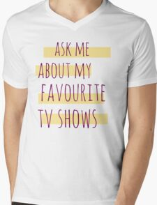 ask me about my favourite tv shows Mens V-Neck T-Shirt