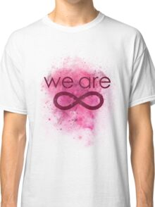 we are infinite Classic T-Shirt