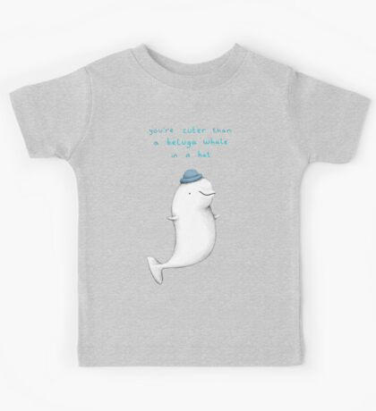You're Cuter than a Beluga Whale in a Hat Kids Tee