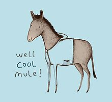 Well Cool Mule! by Sophie Corrigan