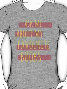 ask me about my favourite books T-Shirt