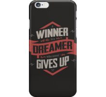 A WINNER IS A DREAMER WHO NEVER GIVES UP iPhone Case/Skin