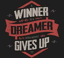 A WINNER IS A DREAMER WHO NEVER GIVES UP by snevi